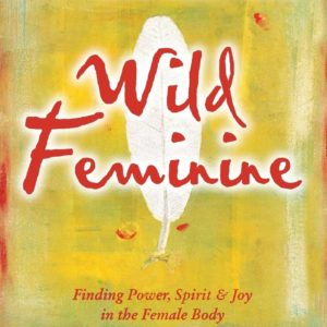 Cover of Wild Feminine Book by Tami Lynn Kent