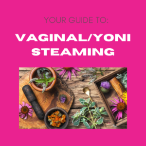 Pink background with image of herbs and text your guide to vaginal/yoni steaming